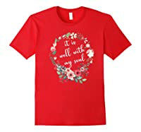 Inspirational It Is Well With My Soul T Shirts Faith Tees Premium T Shirt Red