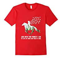 And Into The Forest I Go To Lose My Mind And Find My Soul T Shirt Red