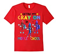 Cray On In Middle School Flossing Crayon Back To School Shirts Red