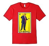 Trump El Pendejo Loteria Card Impeach Resist G999997 Shirts Red