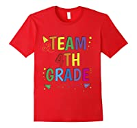 Team 4th Fourth Grade Tea 1st Day Of School T Shirt Red