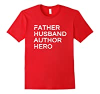 Father Husband Author Hero Daddy Father S Day Shirts Red