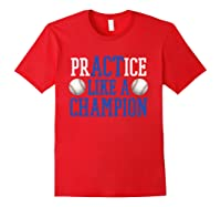 Practice Like A Champion Baseball For Girls Shirts Red
