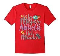 Feliz Dia De Las Madre Shirt La Mejor Abuela Del Mundo Shirt Red