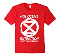 Holocene Mass Extinction Event Symbol Climate Change Science T Shirt Red