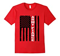 Proud Army Fiance Military Fiance Veteran S Day Gift Idea T Shirt Red