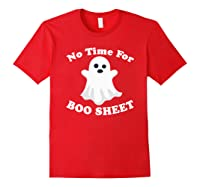 Halloween No Time For Boo Sheet Mom Funny Pun Sarcasm Shirts Red