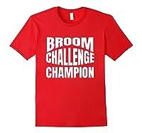 Broom Challenge Champion Funny Shirts Red