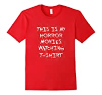 My Horror Movie Watching Tshirt - Scary Movie Lover Clothing Red