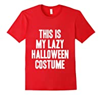 This Is My Lazy Halloween Costume Halloween Gift Shirts Red