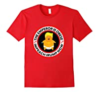 Deranged Donald The Emperor Is Obese Impeach Trump Now T Shirt Red