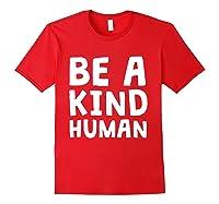 Be A Kind Human Tea Kindness Math School Anti Bully Shirts Red