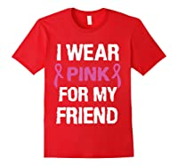 I Wear Pink Ribbon For Friend Breast Cancer Awareness Month T Shirt Red