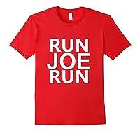 Run Joe Run Shirt Vote Joe Biden For President 2020 Tshirts T Shirt Red