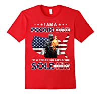 I Am A Proud Dad Of A Freaking Awesome Soldier Shirts Red