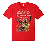 Into The Forest I Go To Lose My Mind Find My Soul Hunting Shirts Red