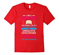 I M A Writer That Means I Live In A Crazy Fantasy World T Shirt Red