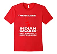 Merciless Indian Savages Declaration Of Independence Shirts Red