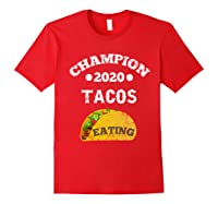 Champion 2020 Tacos Eating Funny Mexican Taco Christmas Gift Shirts Red