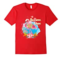 Pink Flamingo Believe Hope Breast Cancer Awareness Month T Shirt Red