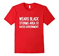Wears Black Storms Area 51 Hates Governt Shirts Red