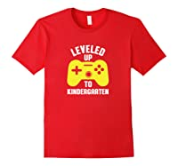 Leveled Up To Kindergarten First Day Of School Shirts Red