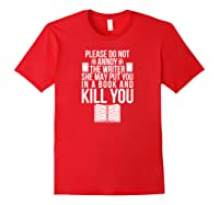 Funny Writers T Shirt Authors Shirt Do Not Annoy The Writer Pullover Red