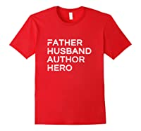 Father Husband Author Hero Daddy Father S Day Pullover Shirts Red