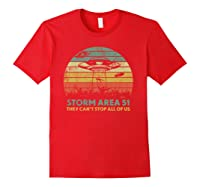 Storm Area 51 They Can't Stop All Of Us Shirts Red