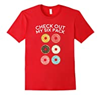 Check Out My Six Pack Donut Gym Gift Shirts Red