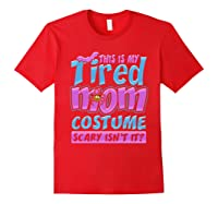 Tired Mom Scary Costume Shirt | Halloween Spider Bat Red