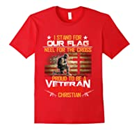 I Stand For Our Flag Kneel For The Cross Veteran T Shirts T Shirt Red