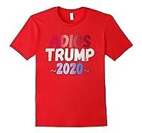 Adios Trump 2020 Slogan Julian Castro Quote Democrats Debate Shirts Red
