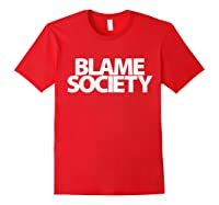 S Blame Society Urban Hip Hop T Shirt Red