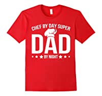 Chef By Day Super Dad By Night Father's Day T-shirt Red
