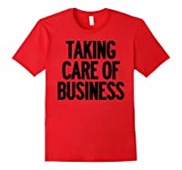 Taking Care Of Business Shirts Red