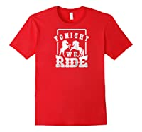 Horse Lover Shirt Tonight We Ride Horseback Riding Funny Raglan Baseball Tee Red