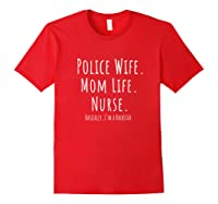 Police Wife Mom Life Nurse Mother's Day Gift Shirts Red