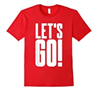 Let's Go Cool Gaming Meme Gift Epic Sports Fanatic Cheer Shirts Red
