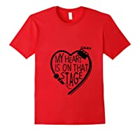 My Heart Is On That Stage For Gifts Mom Mama Shirts Red