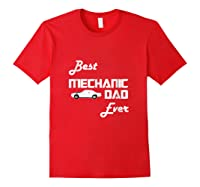 Best Car Mechanic Dad Ever T Shirt Funny Father S Day Gift Red