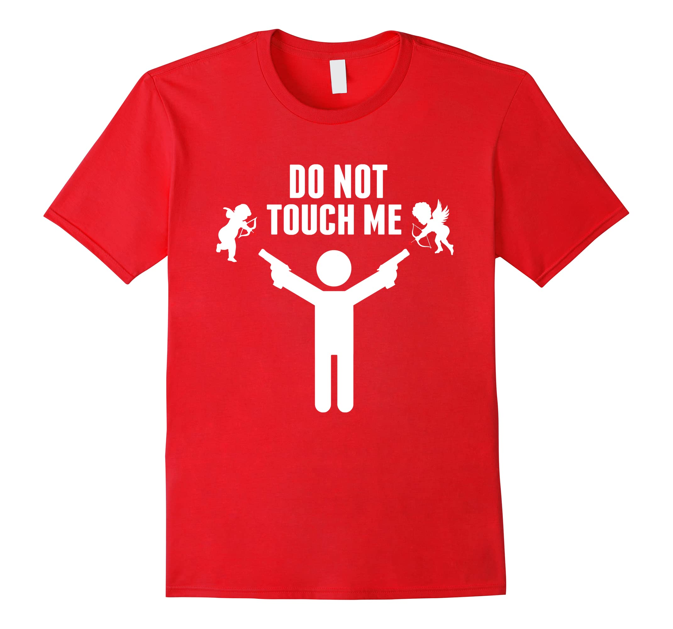 Do Not Touch Me Shirt Funny Valentine S Day Gift T Shirt Rt