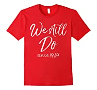 We Still Do Since 1989 29th Anniversary Gift Vows Shirts Red