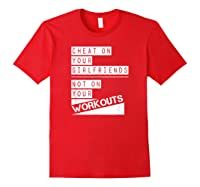 Don't Cheat On Your Workouts C213 Gym T Shirt Ness Mma Red