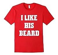 I Like His Beard Valentine T-shirt Red