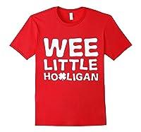 Wee Little Hooligan Shamrock Saint Patrick Day Gift T Shirt Red