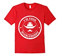 I M Your Huckleberry Old West T Shirt For Cow Mustache Red