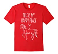 This Is My Happy Place Horse Lover T-shirt Horseback Riding Red
