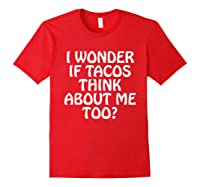 Wonder F Tacos Think About Me Too Shirts Red