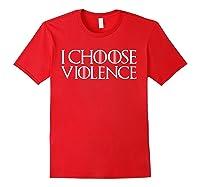 I Choose Violence Saint Patricks Day T Shirt Red